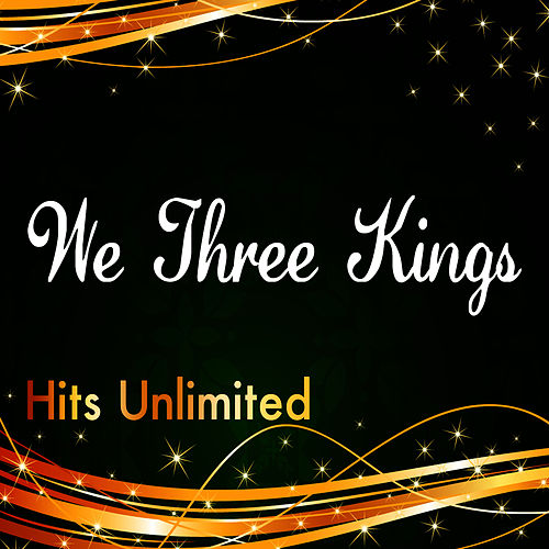 Play & Download We Three Kings by Hits Unlimited | Napster