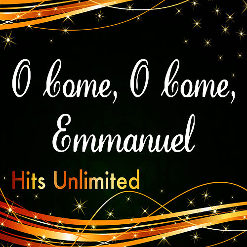 O Come, O Come, Emmanuel by Hits Unlimited