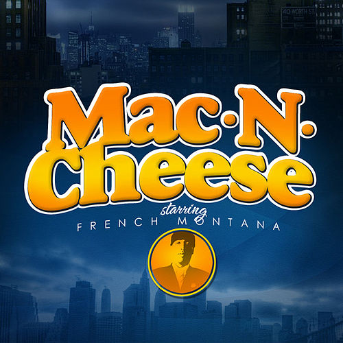 Mac & Cheese by French Montana