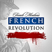 Play & Download French Revolution by French Montana | Napster
