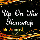 Play & Download Up on the Housetop by Hits Unlimited | Napster