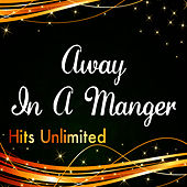 Play & Download Away in a Manger by Hits Unlimited | Napster