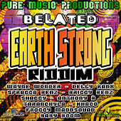 Belated Earth Strong Riddim von Various Artists