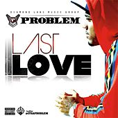 Last Love by Problem