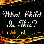 Play & Download What Child Is This? by Hits Unlimited | Napster
