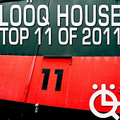 Loöq House - Top 11 in 2011 by Various Artists