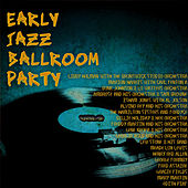 Play & Download Early Jazz Ballroom Party Vol2 by Various Artists | Napster