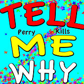 Play & Download Tell Me Why (Mr. Saxobeat Mix) by Perry Kills | Napster
