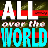 Play & Download All Over the World (You Make Me Feel Mix) by David Dog | Napster