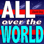 Play & Download All Over the World (Black Out Mix) by David Dog | Napster