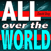 Play & Download All Over the World (Don't Stop The Music Mix) by David Dog | Napster
