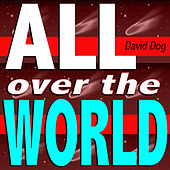 Play & Download All Over the World (Take Care Mix) by David Dog | Napster