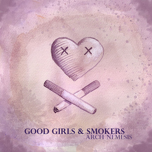Play & Download Arch Nemesis by The Good Girls | Napster