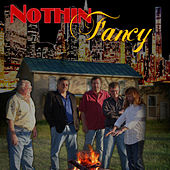 Play & Download Nothin' Fancy by Nothin' Fancy | Napster