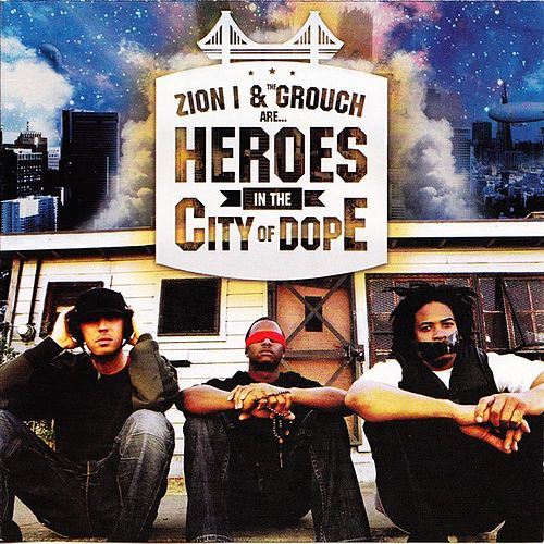 Play & Download Heroes In The City of Dope by Zion I | Napster