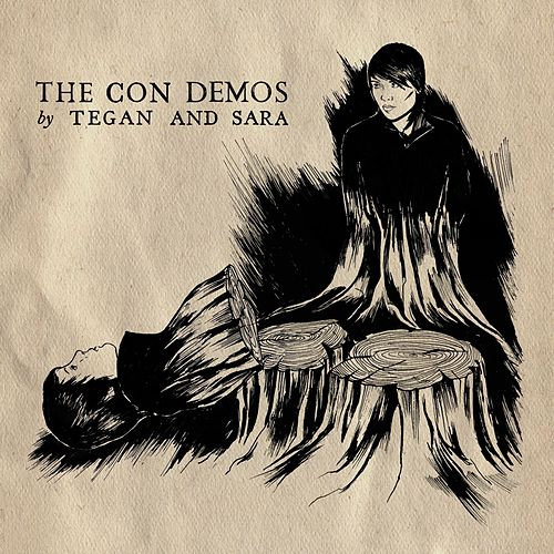 Play & Download The Con Demos by Tegan and Sara | Napster