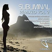 Play & Download Subliminal Remixed - Vol 2 by Various Artists | Napster