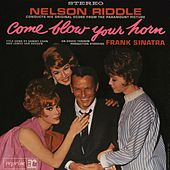 Play & Download Come Blow Your Horn by Nelson Riddle | Napster