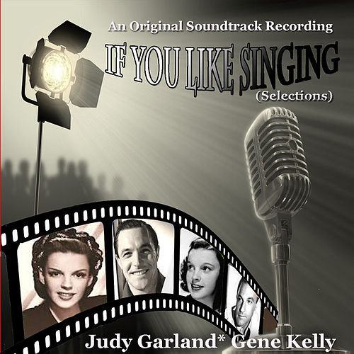 Play & Download If You Feel Like Singing - An original Soundtrack Recording (1950) (EP) (Digitally Remastered) by Various Artists | Napster