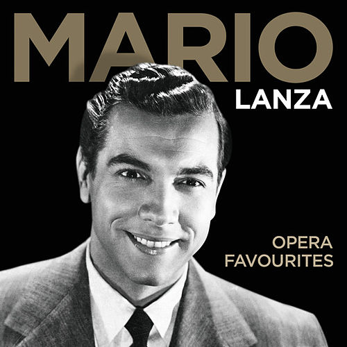 Play & Download Opera Favourites by Mario Lanza | Napster
