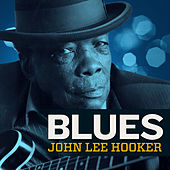 Play & Download Blues by John Lee Hooker | Napster