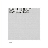 Ballads by Paul Bley