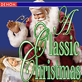 Play & Download A Classic Christmas by Various Artists | Napster