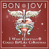 Play & Download I Wish Everyday Could Be Like Christmas by Bon Jovi | Napster