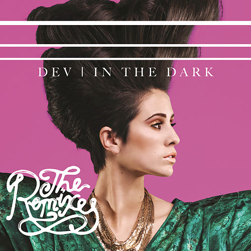 Play & Download In The Dark (The Remixes) by Dev   Napster