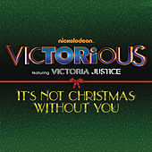 It's Not Christmas Without You by Victorious Cast