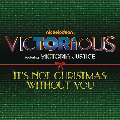 Play & Download It's Not Christmas Without You by Victorious Cast | Napster