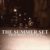 Play & Download What Money Can't Buy by The Summer Set | Napster