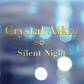 Silent Night by Crystal Aikin