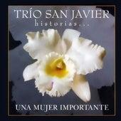 Historias... Una Mujer Importante by Trio San Javier
