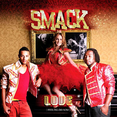 Love (Feeling Do Som) by Smack