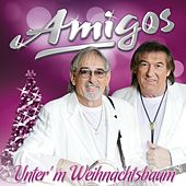 Play & Download Unter'm Weihnachtsbaum by Amigos | Napster