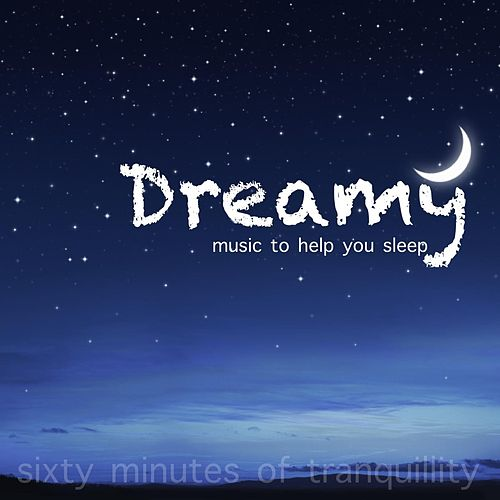 Dreamy Music To Help You Sleep by David Moore