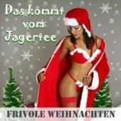 Play & Download Das kommt vom Jagertee - Frivole Weihnachten by Zharivari | Napster