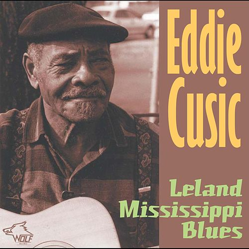 Leland Mississippi Blues by Eddie Cusic