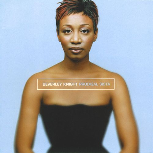 Play & Download Prodigal Sista by Beverley Knight | Napster