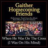 Play & Download When He Was On the Cross (I Was On His Mind) Performance Tracks by Various Artists | Napster