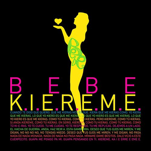 Play & Download K.I.E.R.E.M.E. by Bebe | Napster