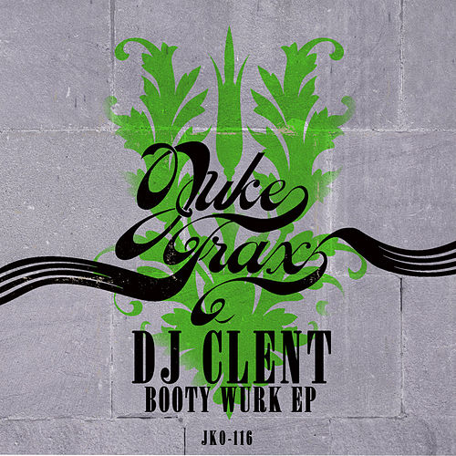 Play & Download Booty Wurk by DJ Clent | Napster