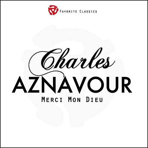 Play & Download Merci mon Dieu by Charles Aznavour | Napster