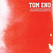 Play & Download Jackknife by Tom Eno | Napster