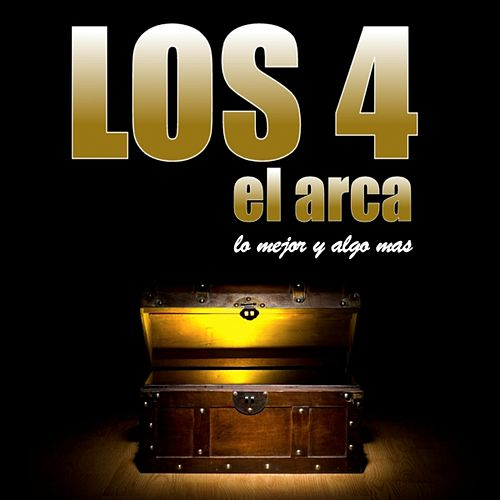 Play & Download El Arca (Lo Mejor Y Algo Mas) by 4 | Napster