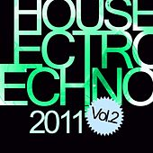 House Electro Techno 2011, Vol. 2 by Various Artists