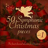 50 Symphonic Christmas Pieces, Vol. 1 (The Finest Classical Selection for Christmas  ) by Various Artists