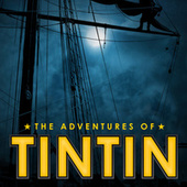 Play & Download The Adventures Of Tintin by London Music Works | Napster
