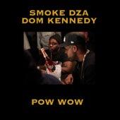 Play & Download Pow Wow (feat. Dom Kennedy) - Single by Smoke Dza | Napster